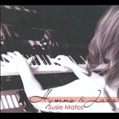 Susie Matos: Hymns & Jazz