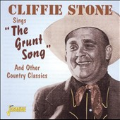 Cliffie Stone: The Grunt Song and Other Country Classics