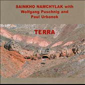 Paul Urbanek/Sainkho Namchylak/Wolfgang Puschnig: Terra