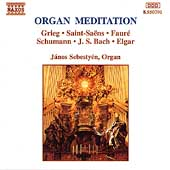 Organ Meditation - Grieg, Saint-Sa&euml;ns, etc/ J&aacute;nos Sebesty&eacute;n