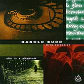 Harold Budd: She Is a Phantom