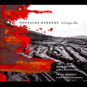 Crash Ensemble/Iarla O Lionáird/Alan Pierson/Dawn Upshaw (Soprano Vocal): Donnacha Dennehy: Grá agus Bás [Digipak]