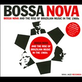 Various Artists: Bossa Nova and the Rise of Brazilian Music in the 1960s