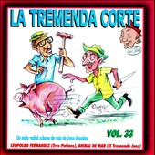 Various Artists: La  Tremenda Corte, Vol. 33