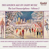 The Golden Age of Light Music: Lost Transcriptions, Vol. 2 / Percy Faith, Mantovani & Sidney Torch