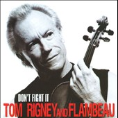 Flambeau/Tom Rigney: Don't Fight It *