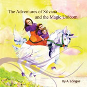 A. Longus: The  Adventures Of Silvana And The Magic Unicorn