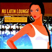 Various Artists: Nu Latin Lounge: Salsa, Merengue & Brazilian Jazz Sessions [Digipak]