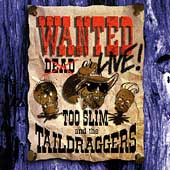 Too Slim & the Taildraggers: Wanted: Live