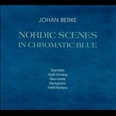 Johan Berke/Upstairs Five: Nordic Scenes In Chromatic Blue [Digipak]