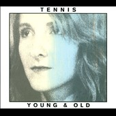 Tennis (Indie Pop): Young & Old [Digipak]