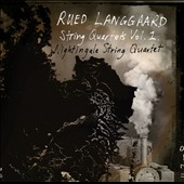 Rued Langgaard: String Quartets, Vol. 1 / Nightingale String Quartet