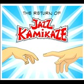 Jazz Kamikaze: The  Return Of... [Digipak]