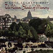 Michel Legrand Trio: The Warm Shade of Memory