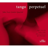 Tango Perpetuel - Tangos by Piazzolla, Roux, Nazareth, Ginastera, Stravinsky / Take Four Guitar Quartet