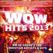 Various Artists: Wow Hits 2013: 30 of Today's Top Christian Artists & Hits