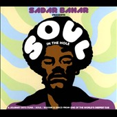 Various Artists: Sadar Bahar Presents Soul in the Hole [Digipak]