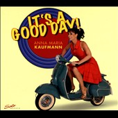 Anna Maria Kaufmann: It's a Good Day [Digipak]