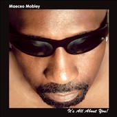Maeceo Mobley: It's All About You