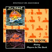 Dr. Hook: Rising/Players in the Dark [Remastered] *