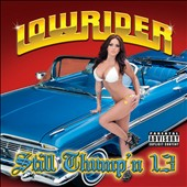 Various Artists: Lowrider Still Thumpin': Twenty 13 [PA]