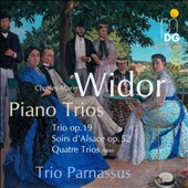 Widor: Trio, Op. 19; Soirs d'Alsace, Op. 52; 4 Pieces (1890) / Trio Parnassus