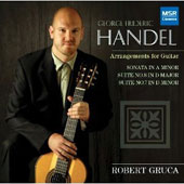 G. F. Handel: Sonatas and Suites arranged for Guitar / Robert Gruca, guitar