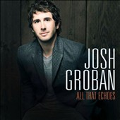 Josh Groban: All That Echoes [Deluxe Version]