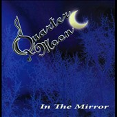 Quarter Moon: In The Mirror