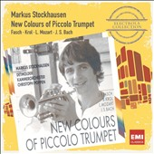 New Colours of Piccolo Trumpet - Works by Fasch, Krol, L. Mozart, J.S. Bach / Markus Stockhausen, trumpet