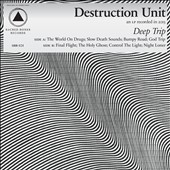 Destruction Unit: Deep Trip *