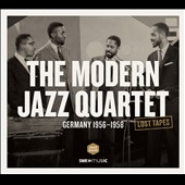 The Modern Jazz Quartet: Lost Tapes: Germany 1956-1958 [Digipak]