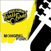 Horndog Brass Band: Mongrel Funk
