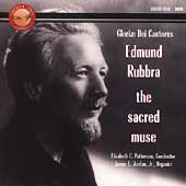 Gloriae Dei Cantores - Rubbra: The Sacred Muse / Patterson