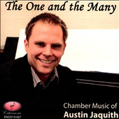Chamber music of Austin Jaquith (b.1980): 'The One and the Many' - String Sextet; String Quartet No. 2; Brass Quintet