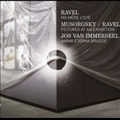 Ravel: Ma Mere L'Oye; Mussorgsky: Pictures at an Exhibition / Jos van Immerseel / Anima Eterna Brugge Orch.