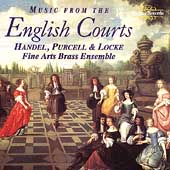 Music from the English Courts / Fine Arts Brass Ensemble