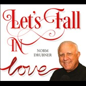 Norm Drubner: Let's Fall In Love [Digipak]