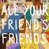 Various Artists: All Your Friend's Friends
