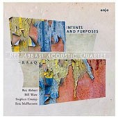 Rez Abbasi Acoustic Quartet/Rez Abbasi: Intents and Purposes [Digipak]