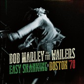Bob Marley/Bob Marley & the Wailers: Easy Skanking in Boston '78