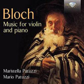 Bloch: Music for Violin & Piano / Maristella Patuzzi, violin; Mario Patuzzi, piano