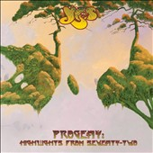 Yes: Progeny: Highlights from Seventy-Two [Digipak]