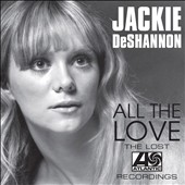 Jackie DeShannon: All the Love: The Lost Atlantic Recordings *