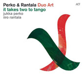 Jukka Perko/Iiro Rantala: It Takes Two To Tango