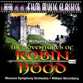 Moscow Symphony Orchestra/William T. Stromberg (Conductor): Erich Wolfgang Korngold: The Adventures of Robin Hood