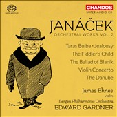Janácek: Orchestral Works, Vol. 2 - Taras Bulba; Jealousy, The Fiddler's Child; The Ballad of Blanik; Violin Concerto; The Danube  / James Ehnes, violin