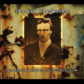 The New Blockaders: Nonchalant Acts of Artistic Nihilism [Digipak]