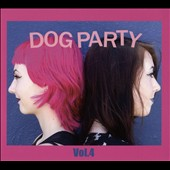 Dog Party (California): Vol. 4 [Digipak] *