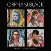 Original Soundtrack: Orphan Black [Original Television Soundtrack]